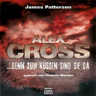 Denn zum Küssen sind sie da     Alex Cross 2              Autor:                                                                                                                                 James Patterson                               Sprecher:                                                                                                                                 Dietmar Wunder                      Spieldauer: 7 Std. und 44 Min.     146 Bewertungen     Gesamt 4,4