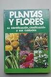 PLANTAS y Flores : su indentificación, clasificación y sus cuidados / Rvdo. Padre Vicente Mundina Balaguer ; [traducción de Luis Romano]