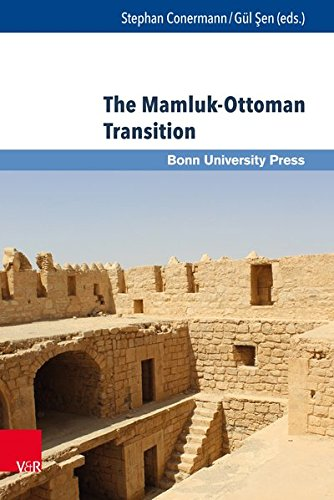 Ottoman Studies / Osmanistische Studien.: The Mamluk-Ottoman Transition: Continuity and Change in Egypt and Bilad Al-Sham in the Sixteenth Century: Band 002