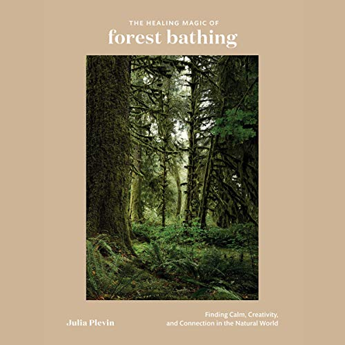 The Healing Magic of Forest Bathing audiobook cover art