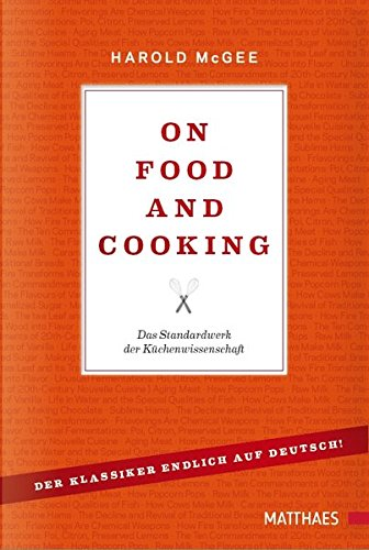 On Food and Cooking: Das Standardwerk der Küchenwissenschaft