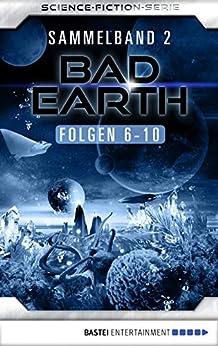 Bad Earth Sammelband 2 - Science-Fiction-Serie: Folgen 6-10 von [Manfred Weinland, Claudia Kern, Achim Mehnert, Werner K. Giesa]