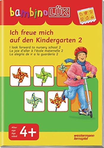 bambinoLÜK-Übungshefte: bambinoLÜK: 4 Jahre: Ich freue mich auf den Kindergarten 2: Ich freue mich auf den Kindergarten 2: ab 4 Jahren (bambinoLÜK-Übungshefte: Kindergarten)