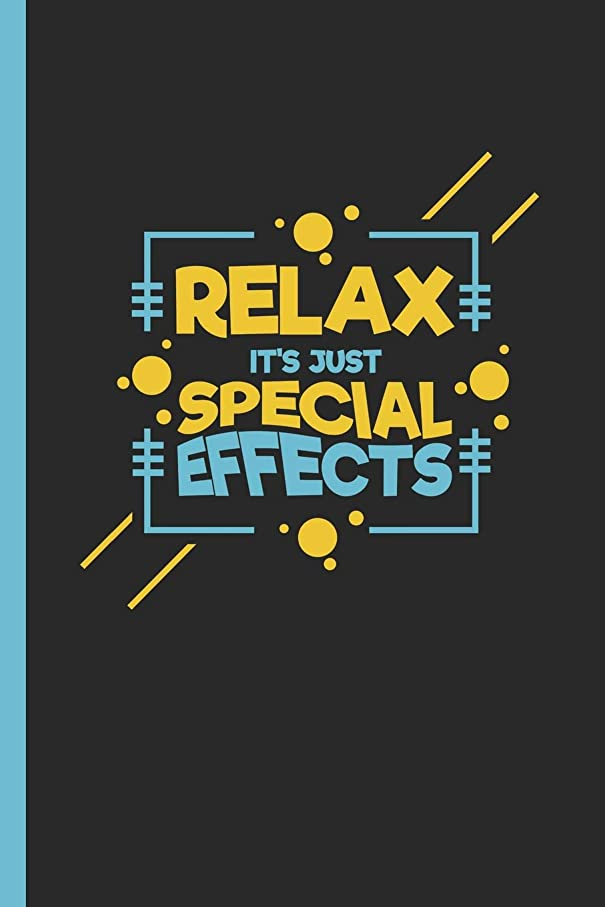 Relax It's Just Special Effects: Notebook & Journal Or Diary For SFX Artists & Specialists, Date Line Ruled Paper (120 Pages,6x9
