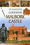 Malbork Castle The Illustrated Guidebook: Zamek Malbork wers