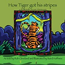 How Tiger Got His Stripes: A Folktale from Vietnam