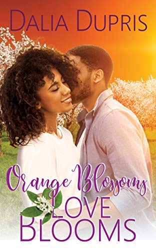 Orange Blossoms-Love Blooms (California Hearts) by [Dalia Dupris]
