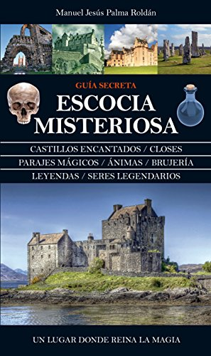 Escocia Misteriosa. Guia Secreta (Mágica)