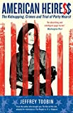 American Heiress - The Kidnapping, Crimes and Trial of Patty Hearst