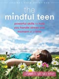 The Mindful Teen: Powerful Skills to Help You Handle Stress One Moment at a Time (Instant Help Solutions) - Professor Dzung X Vo