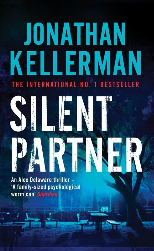Silent Partner (Alex Delaware series, Book 4): A dangerously exciting psychological thriller (English Edition)