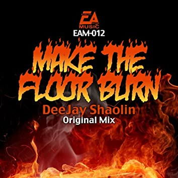 Make the Floor Burn