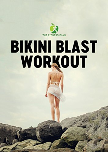 The Bikini Blast Workout Plan: 16 week Training and Nutrition Programme (English Edition)