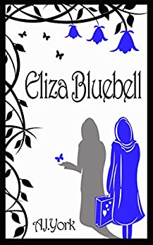 Eliza Bluebell: A Magical Story for Children (The Delilah Dusticle Adventures Book 4) by [A. J. York, Gavin Childs]