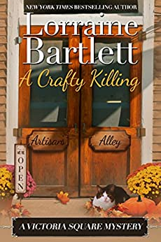 A Crafty Killing (The Victoria Square Mysteries Book 1) by [Lorraine Bartlett]
