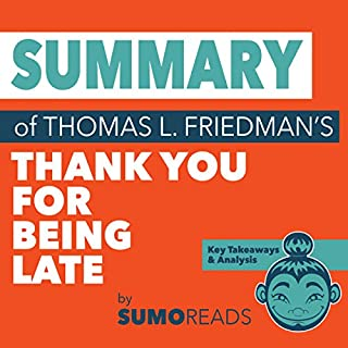 Summary of Thomas L. Friedman's 'Thank You for Being Late': Key Takeaways & Analysis audiobook cover art