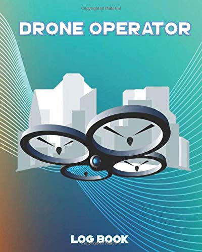 Drone Operators Logbook: Large Size (8 x10 ) Drone Pilot Log With Preflight Checklist For Unmanned Aircraft Systems Drone Flight Log