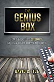 """The Genius Box: How the """"Idiot Box"""" Got Smart – And Is Changing the Television Business"""