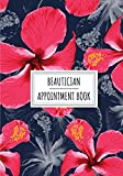 Beautician Appointment Book: Professional Beauty Salon Log Book for Beauticians | Keep Track And Review All Details About Your Daily Clients ... Client Name and More On 100 Detailed Sheets