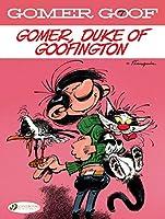 Gomer Goof 7: Gomer, Duke of Goofington