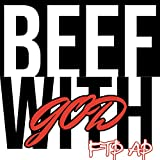 Beef With God [Explicit]