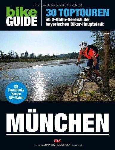 BIKE Guide München: 30 Toptouren im S-Bahn-Bereich der bayerischen Biker-Hauptstadt by Ralf Glaser(16. April 2012)