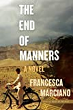 The End of Manners: A Novel (English Edition)
