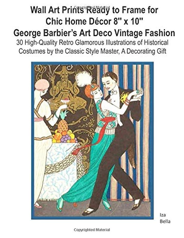 疑わしい絡み合いカウボーイWall Art Prints Ready to Frame  for Chic Home Décor 8″x10: George Barbier's Art Deco Vintage Fashion, 30 High-Quality Retro Glamorous Illustrations of Historical Costumes by the Classic Style Master, A  Decorating Gift
