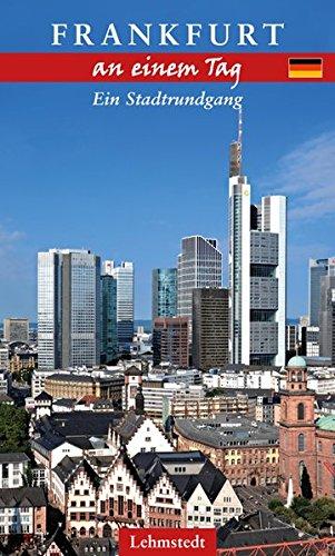 Frankfurt an einem Tag: Ein Stadtrundgang