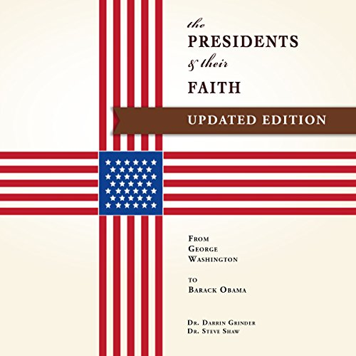 The Presidents & Their Faith audiobook cover art