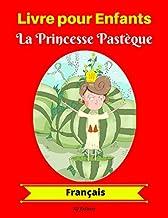 Livre pour Enfants : La Princesse Pastèque (Français) (French Edition)