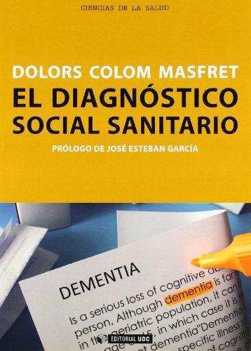 El diagnóstico social sanitario: Aval de la intervención y seña de identidad del trabajo social sanitario: 234 (Manuales)