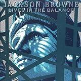 Songtexte von Jackson Browne - Lives in the Balance