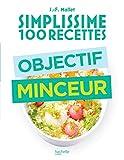 Simplissime 100 recettes : Objectif minceur