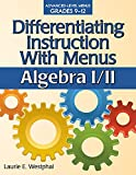 Differentiating Instruction with Menus: Algebra I/II by Laurie Westphal