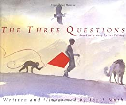 The Three Questions [Based on a story by Leo Tolstoy]