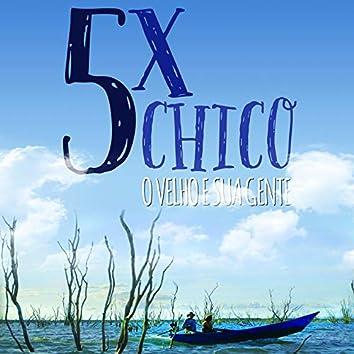 5x Chico
