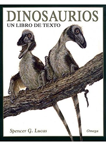 Dinosaurios Un Libro De Texto Guias Del Naturalista Dinosaurios Amazon Es Lucas S G Libros Las tablas a gran escala de la evolución de los dinosaurios se construyen a partir de cientos de pequeñas interpretaciones sobre la. dinosaurios un libro de texto guias