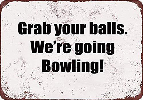 niet Pak uw ballen We gaan Bowling Metalen Poster Tin Teken IJzer Schilderen Waarschuwing Teken Plaque Wanddecoratie voor Café Bar Hotel Office Home Yard