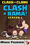CLASH A RAMA Season 2 Chapter 2: Miner Problem (English Edition)