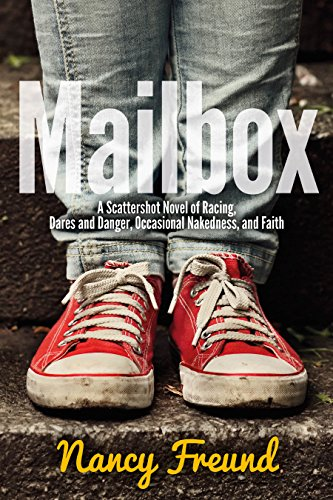 Mailbox: A Scattershot Novel of Racing, Dares and Danger, Occasional Nakedness, and Faith (English Edition)