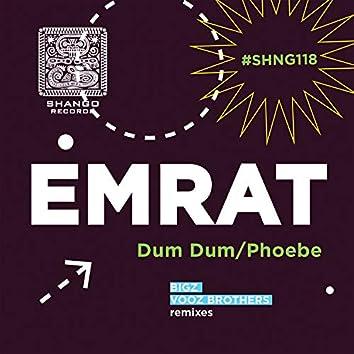 Dum Dum/Phoebe
