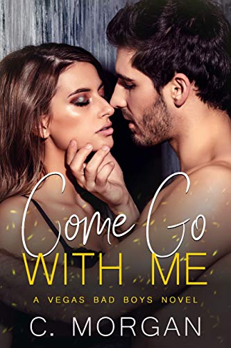 Come Go with Me (Vegas Bad Boys)