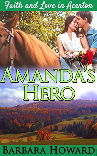 Amanda's Hero: A Christian Romance (Faith and Love In Acerton Book 6)