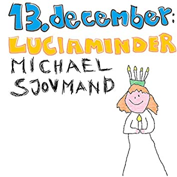 13. december: Luciaminder