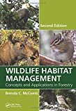 Wildlife Habitat Management: Concepts and Applications in Forestry, Second Edition - Brenda C. (Oregon State University, Corvallis, USA) McComb
