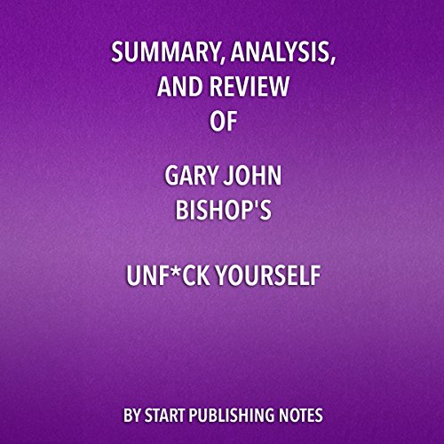 『Summary, Analysis, and Review of Gary John Bishop's Unf--k Yourself』のカバーアート