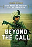 Image of Beyond the Call: Three Women on the Front Lines in Afghanistan