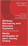 Affiliate Marketing and Success Systems | Strategies to earn money Online: The bests strategies to earn money with affiliate marketing (English Edition)