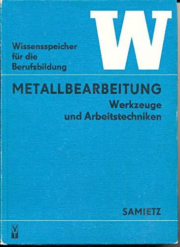 Metallbearbeitung Werkzeuge und Arbeitstechniken Wissensspeicher